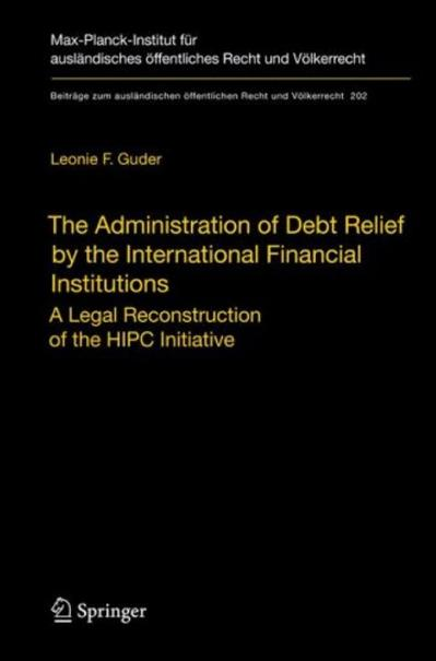 The Administration of Debt Relief by the International Financial Institutions A Le...