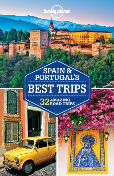 Lonely Planet Spain & Portugal ' s Best Trips