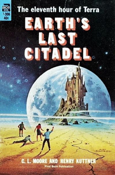 C L Moore & Henry Kuttner Earth ' s Last Citadel
