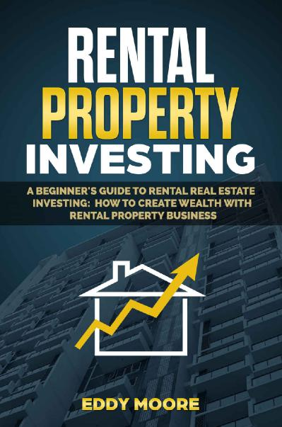 Rental Property Investing A Beginner's Guide to Rental Real Estate Investing