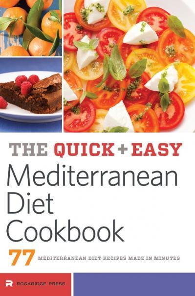 The Quick & Easy Mediterranean Diet Cookbook 77 Mediterranean Diet Recipes Made in...