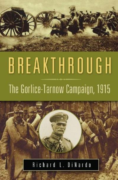 Breakthrough The Gorlice Tar(z lib org) Richard L DiNardo