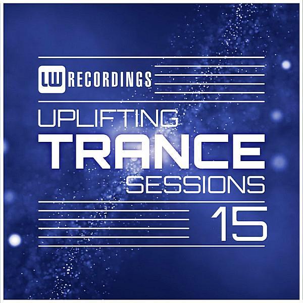 Uplifting Trance Sessions Vol 15 ((2019))