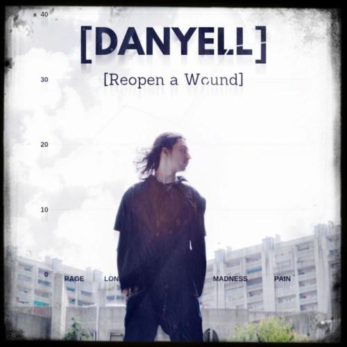 Danyell - Reopen a Wound (2019)