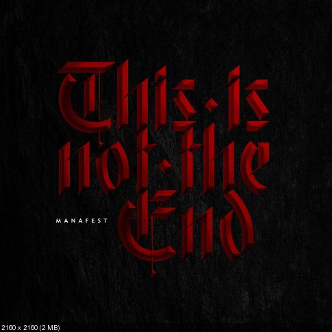 Manafest - This Is Not The End (Single) [2019]