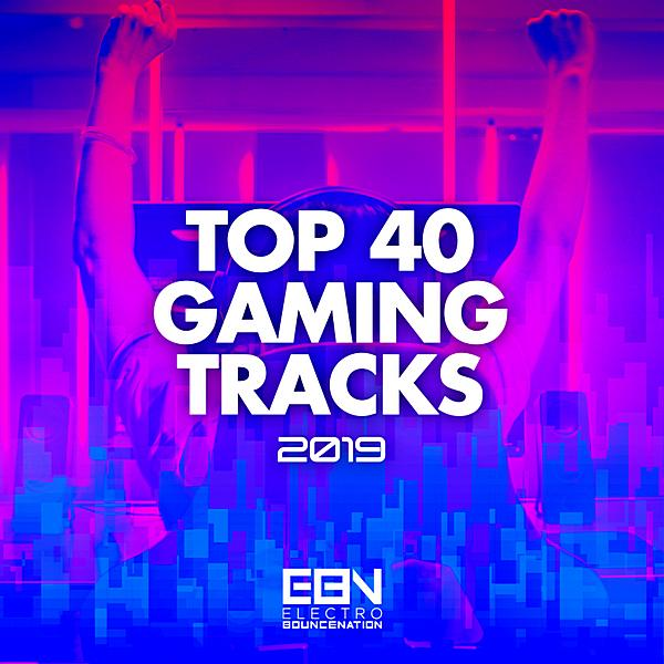 Top 40 Gaming Tracks ((2019))