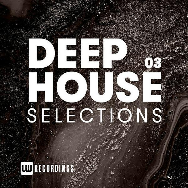 Deep House Selections Vol 03 ((2019))