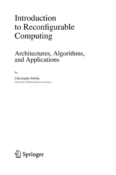 Introduction to Reconfigurable Computing Architectures, Algorithms, and Applications