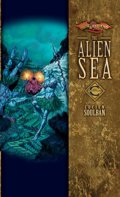 D & D   Dragonlance   Ch&ions 02   The Alien Sea  Lucien Soulban v5 0