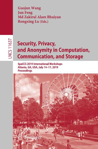 Security, Privacy, and Anonymity in Computation, Communication, and Storage SpaCC...
