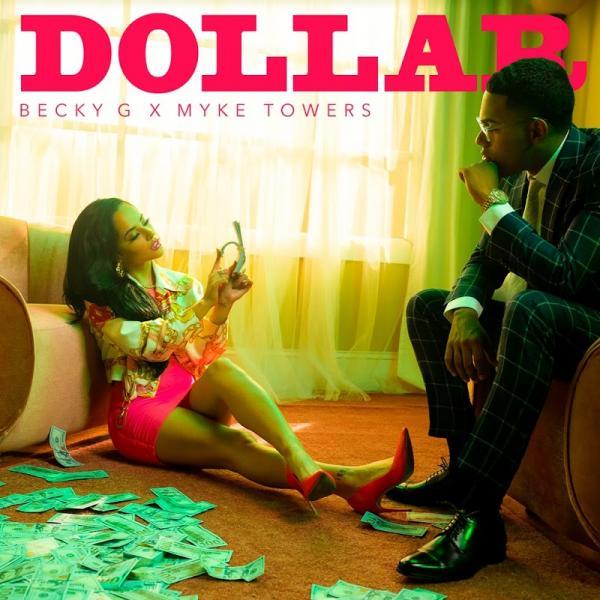 Becky G X Myke Towers Dollar Single  Es (2019) Enraged