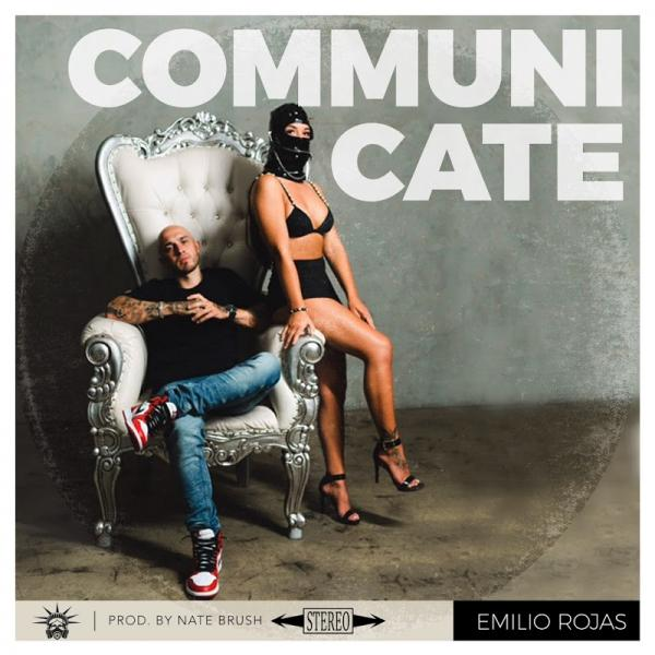 Emilio Rojas Communicate Single  (2019) Enraged