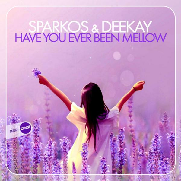 Sparkos And Deekay   Have You Ever Been Mellow Dnzf 567 Single  (2019) Zzzz