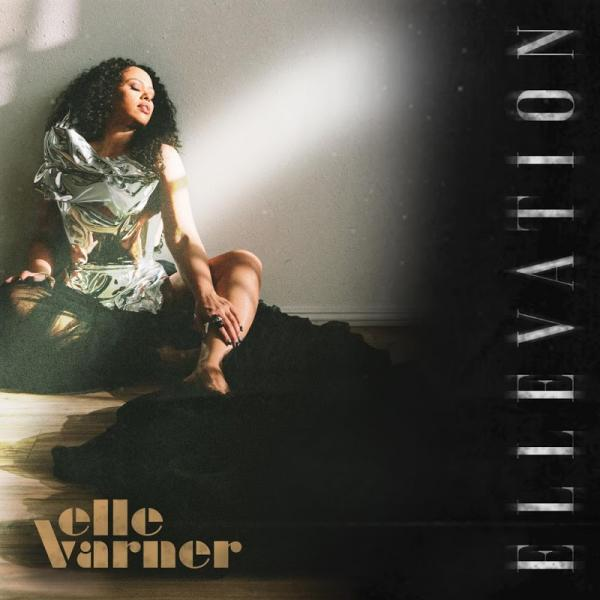 Elle Varner Ellevation  (2019) Enraged