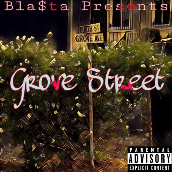 Blasta Grove Street  (2018) Enraged