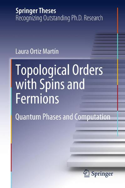 Topological Orders with Spins and Fermions Quantum Phases and Computation