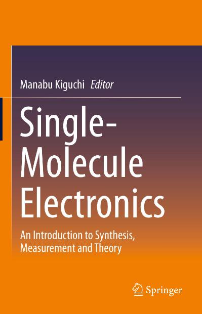 Single Molecule Electronics An Introduction to Synthesis, Measurement and Theory