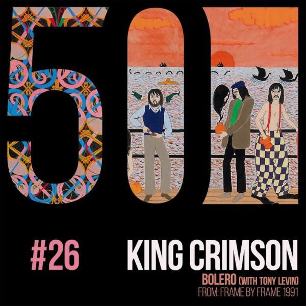 King Crimson Bolero Feat Tony Levin Kc50 Vol 26 Digital 45  (2019) Entitled