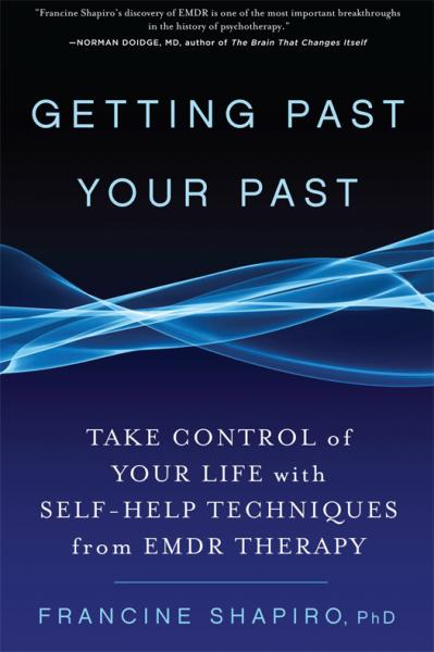 Getting Past Your Past Take Control of Your Life With Self Help Techniques from E...