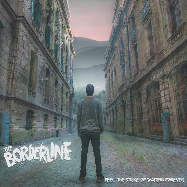The Borderline Feel The Strike Of Waiting Forever  (2019) Fih