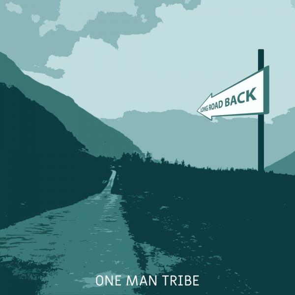 One Man Tribe   Long Road Back Single  (2019) Justify