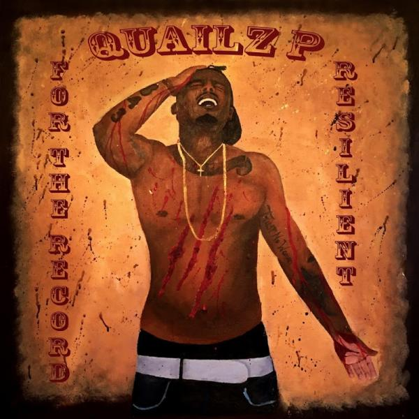 Quailz P For The Record 3 Resilient  (2016) Enraged
