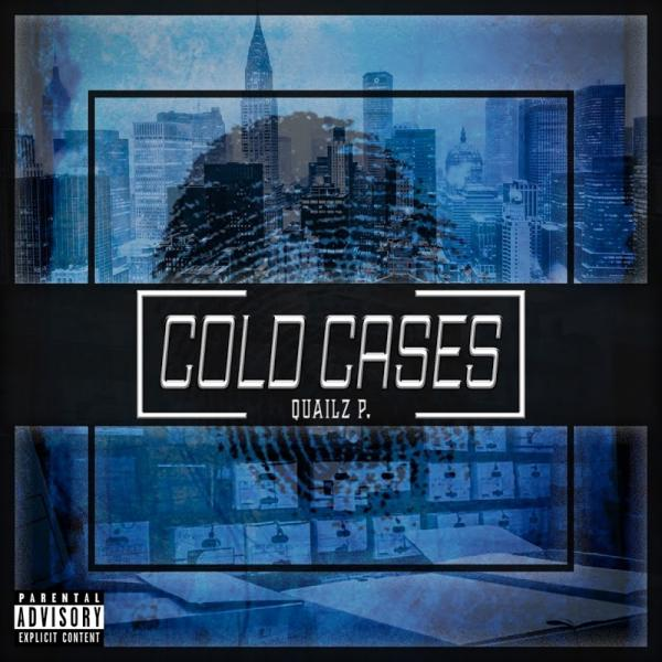 Quailz P Cold Cases  (2018) Enraged