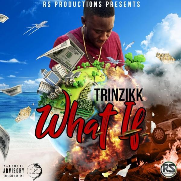 Trinzikk What If Single  (2019) Jah