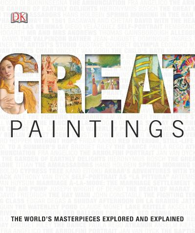 Great Paintings   The World ' s Masterpieces Explored and Explained