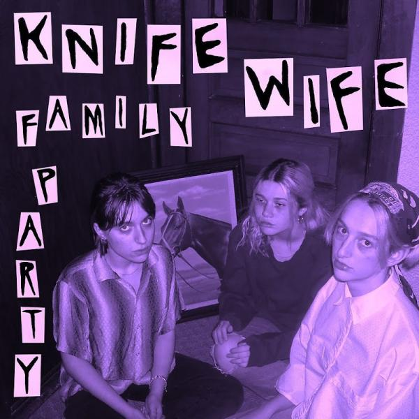 Knife Wife Family Party Spr034digital  (2019) Mohawk