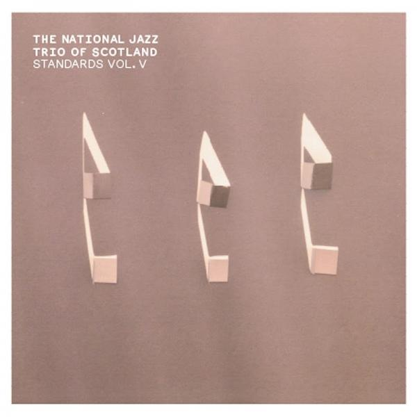 The National Jazz Trio Of Scotland Standards Vol V Kalk 113  (2019) Mohawk