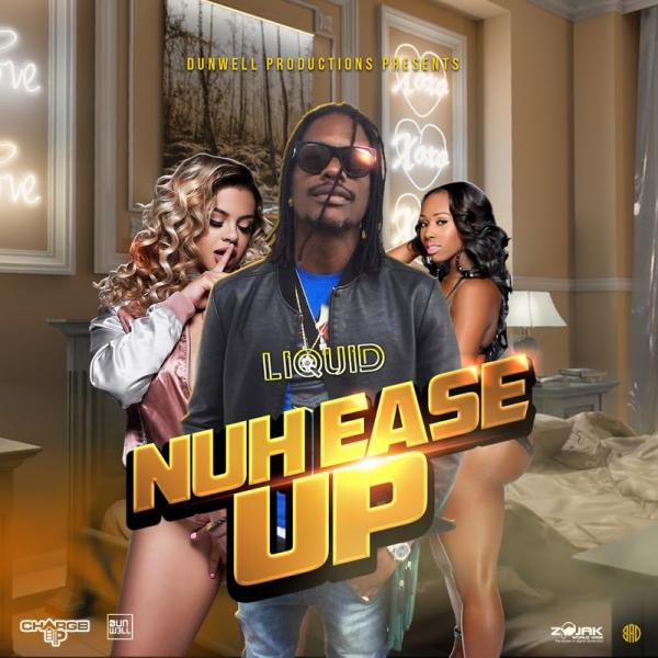 Zj Liquid Nuh Ease Up  (2019) Jah