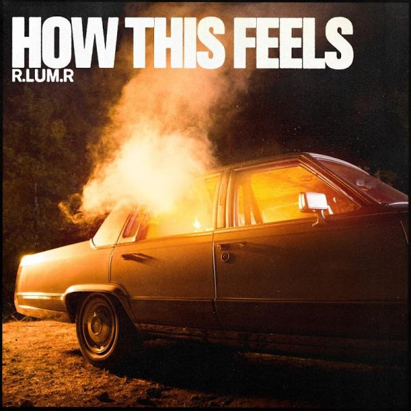 Rlumr How This Feels Single  (2019) Enraged