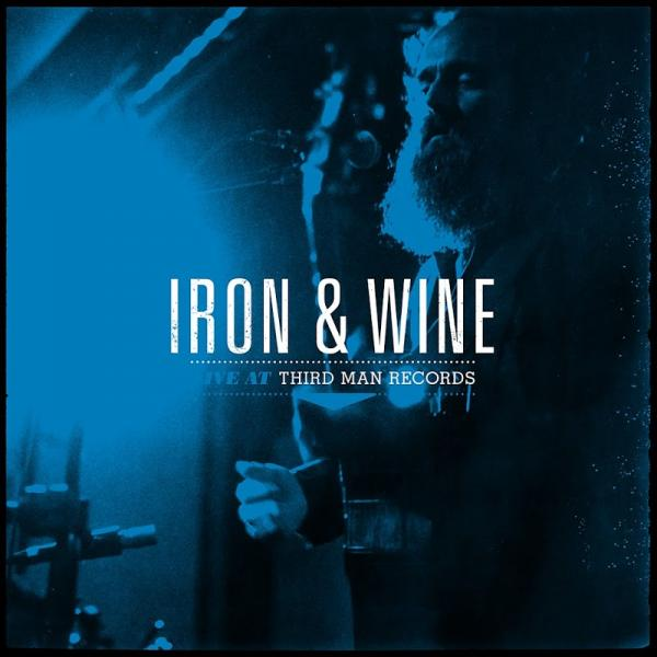 Iron and Wine Live At Third Man Records  2019