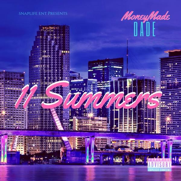 MoneyMade Dade 11 Summers  2018 ENRAGED
