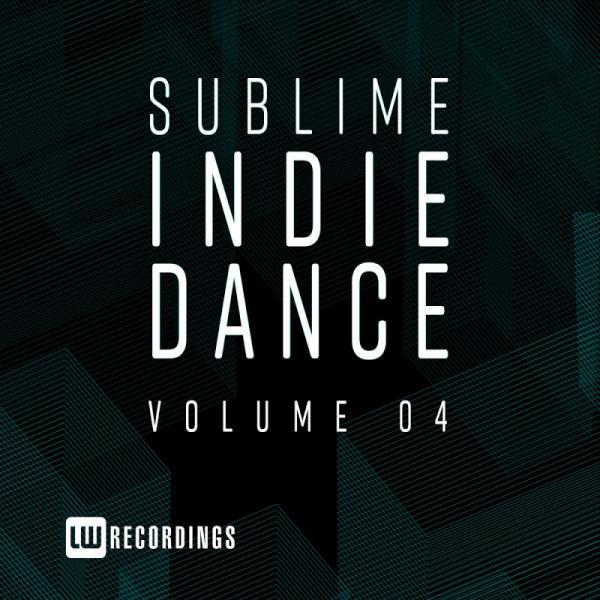 VA Sublime Indie Dance Vol 04 LWSID04  2019