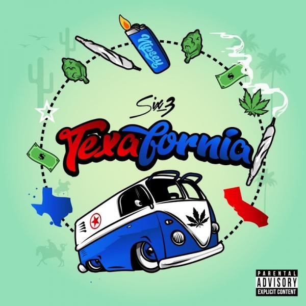 Six 3 Texafornia SINGLE  2019