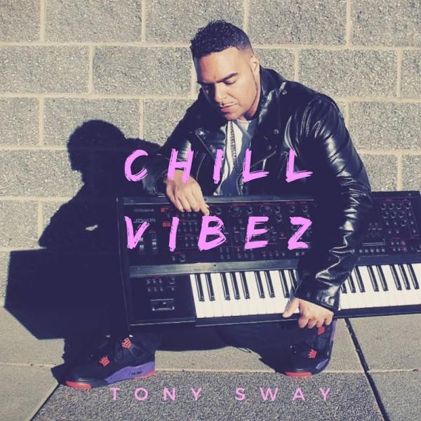 Tony Sway Chill Vibez  2018