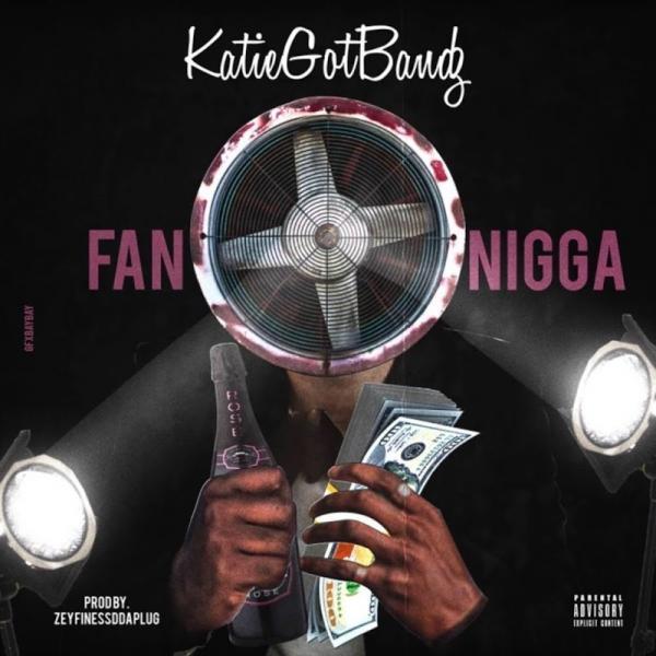 KATIEGOTBANDZ Fan Nigga SINGLE  2018