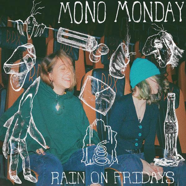 Rain On Fridays Mono Monday 2019