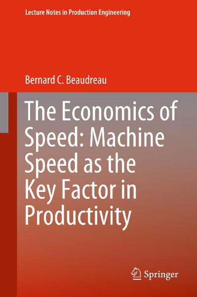 The Economics of Speed Machine Speed as the Key Factor in Productivity