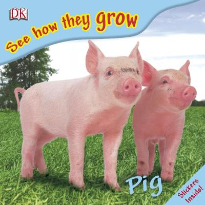 Pig (See How They Grow)
