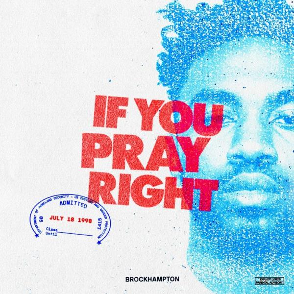 BROCKHAMPTON IF YOU PRAY RIGHT SINGLE  2019