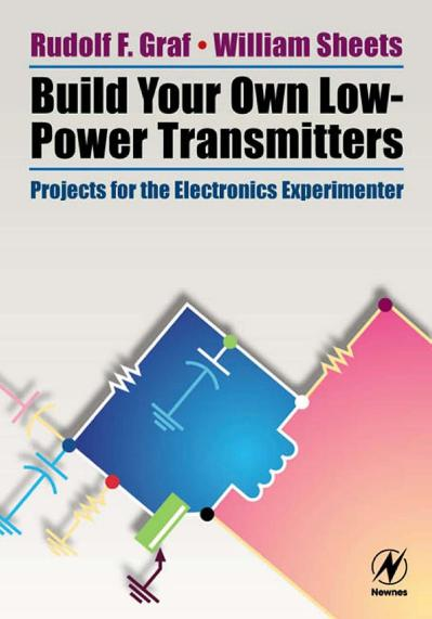Build Your Own Low Power Transmitters Projects for the Electronics Experimenter