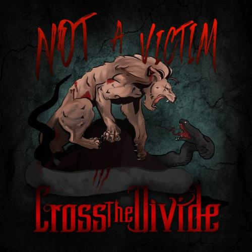Cross the Divide - Not a Victim [Single] (2019)