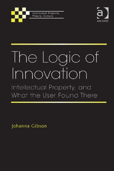 The Logic of Innovation Intellectual Property, and What the User Found There