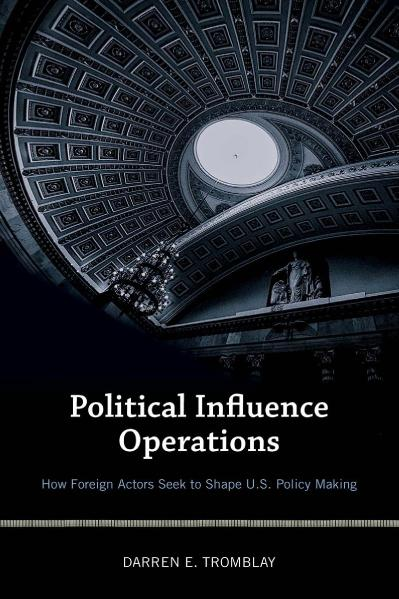 Political Influence Operations How Foreign Actors Seek to Shape U S  Policy Making