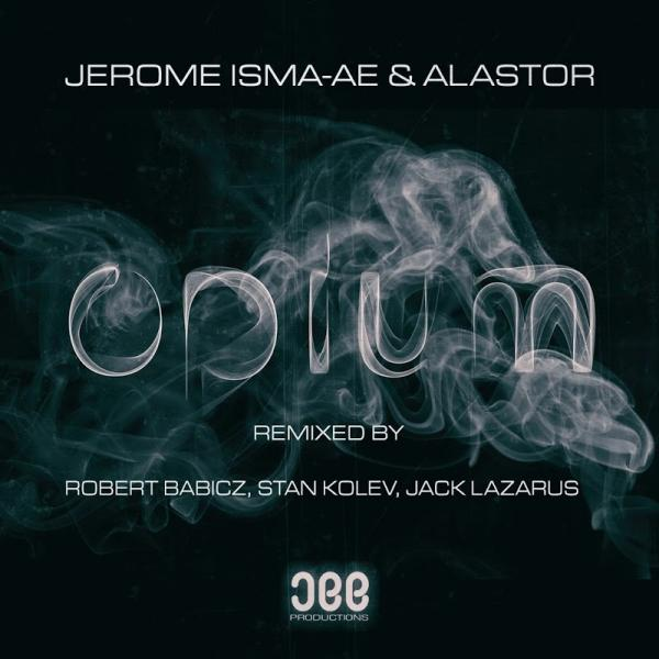 Jerome Isma Ae and Alastor Opium Remixes JEE058  2019
