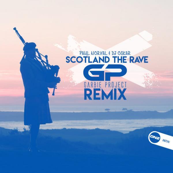 Paul Norval and DJ Oskar   Scotland The Rave DNZF 596 SINGLE  2019