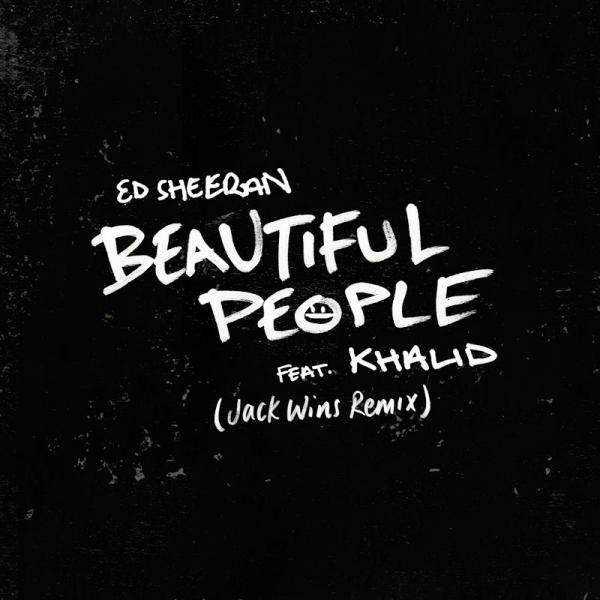 Ed Sheeran Beautiful People feat Khalid Jack Wins Remix SINGLE 2019